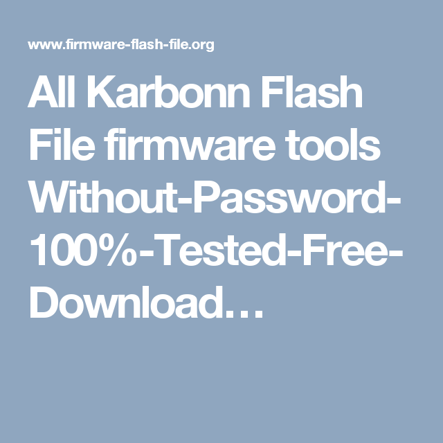 All Karbonn Flash File firmware tools Without-Password-100%-Tested