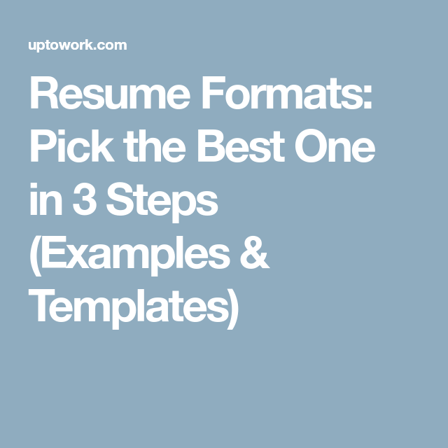 Resume Formats: Pick the Best One in 3 Steps (Examples & Templates ...