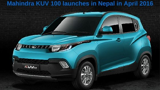 new car releases in april 2016Mahindra KUV 100 launches in Nepal in April 2016 Mahindras very