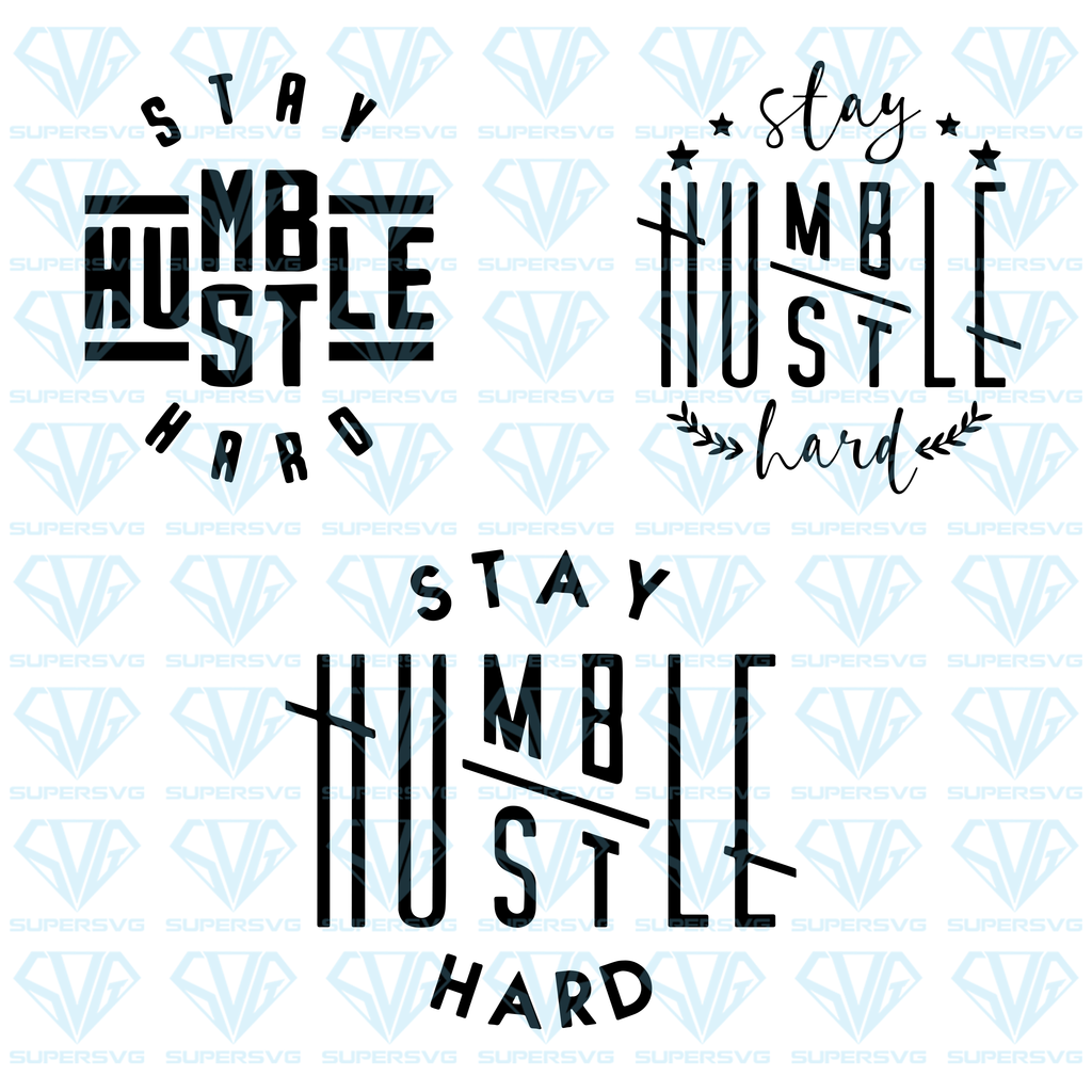 Stay Humble Hustle Hard Bundle Svg Files For Silhouette Files For Cricut Svg Dxf Eps Png Instant Download Stay Humble Hustle Hard Cricut Stay Humble