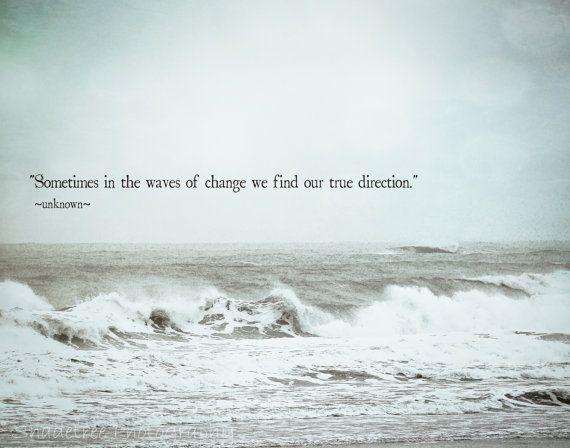 Waves of Change Quote, Ocean Nautical Photo Print, Coastal Ocean Art, Aquamarine Ocean Print, Inspirational Saying Quote, Unframed