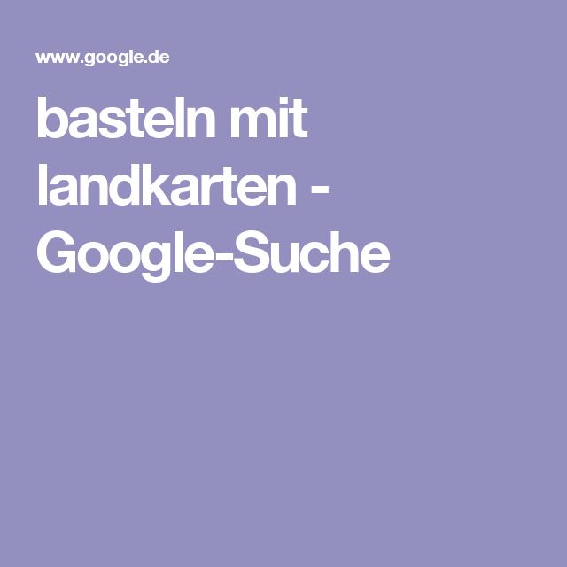 basteln mit landkarten - Google-Suche