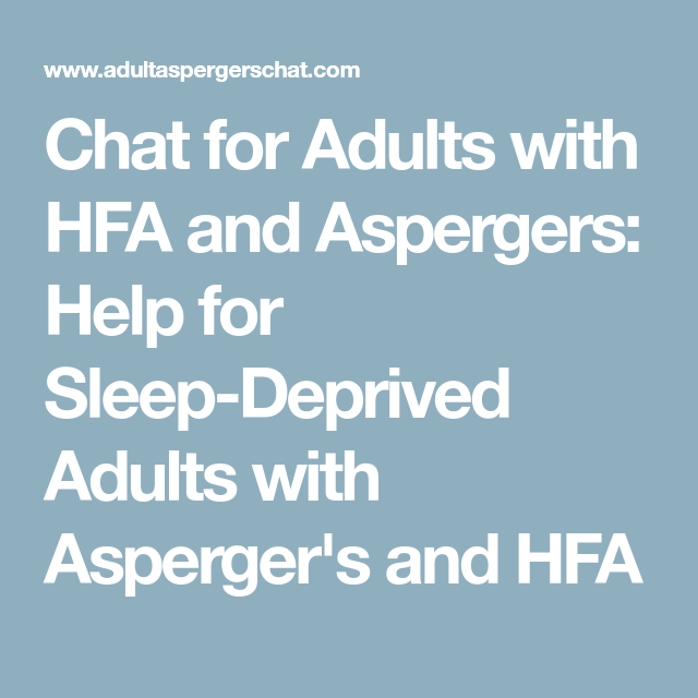 Help for Sleep-Deprived Adults with Asperger's and HFA ...