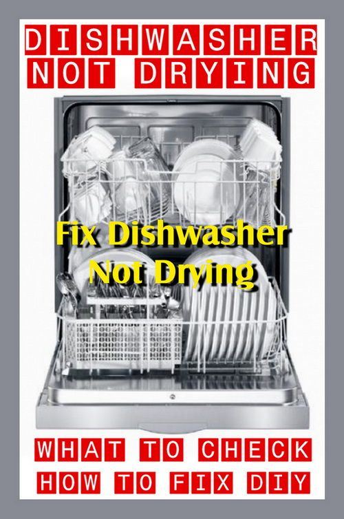 Dishwasher Not Drying Dishes How To