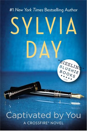@blushiebooks Captivated by You (Crossfire Series) by Sylvia Day