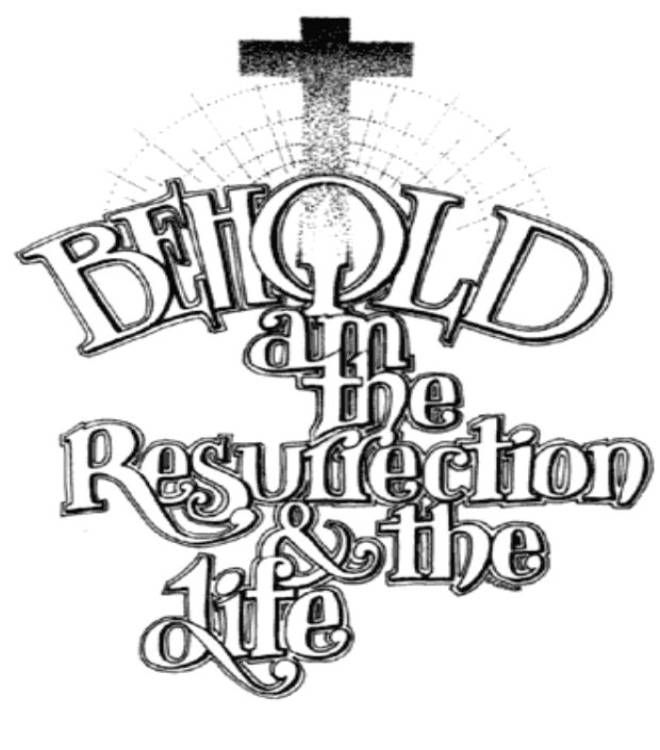 I Am The Resurrection And The Life Just A Little Reminder Of