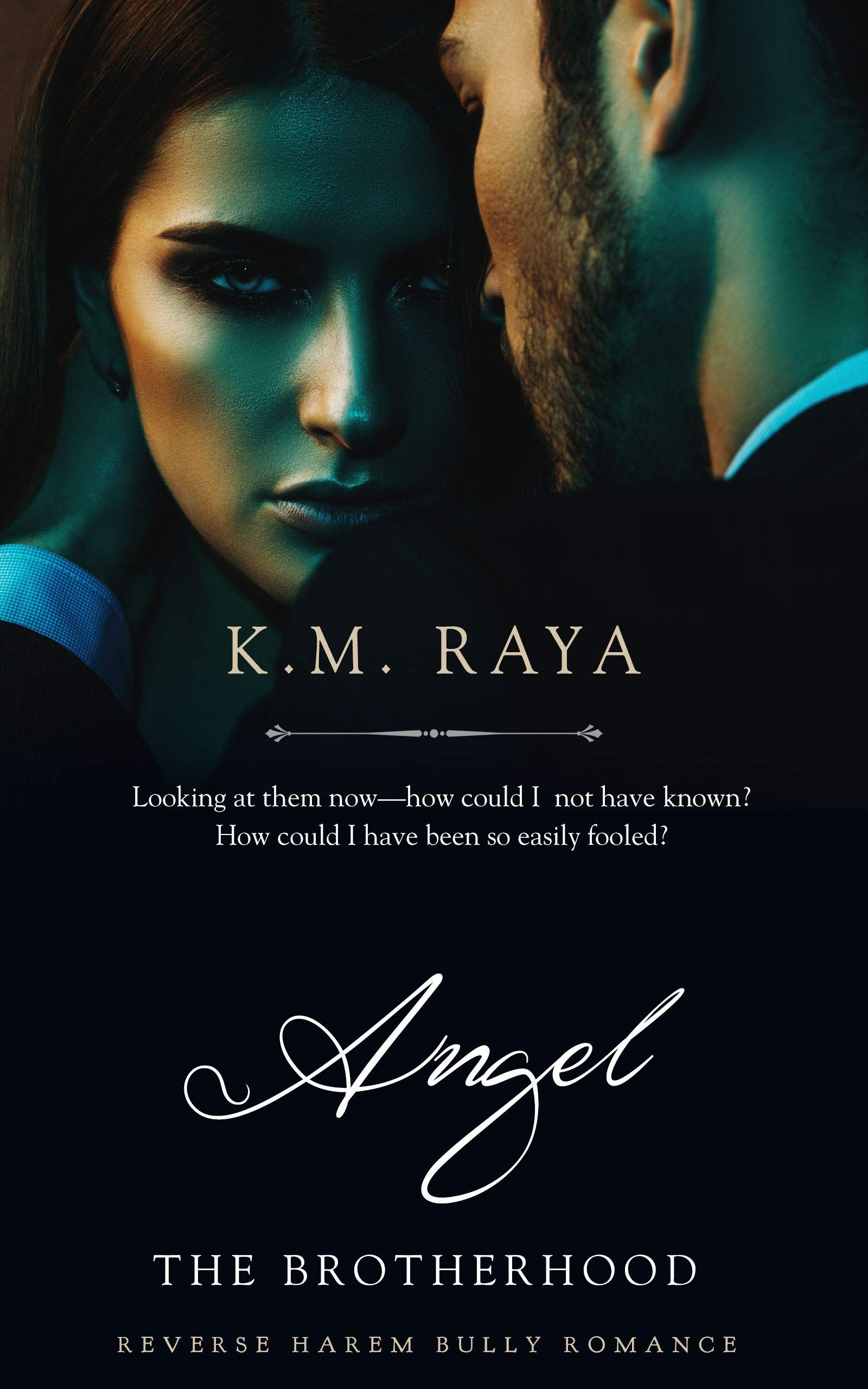 Angel A Reverse Harem Bully Romance The Brotherhood By K M Raya In 2020 Best Books To Read Books To Read Online Angel Books