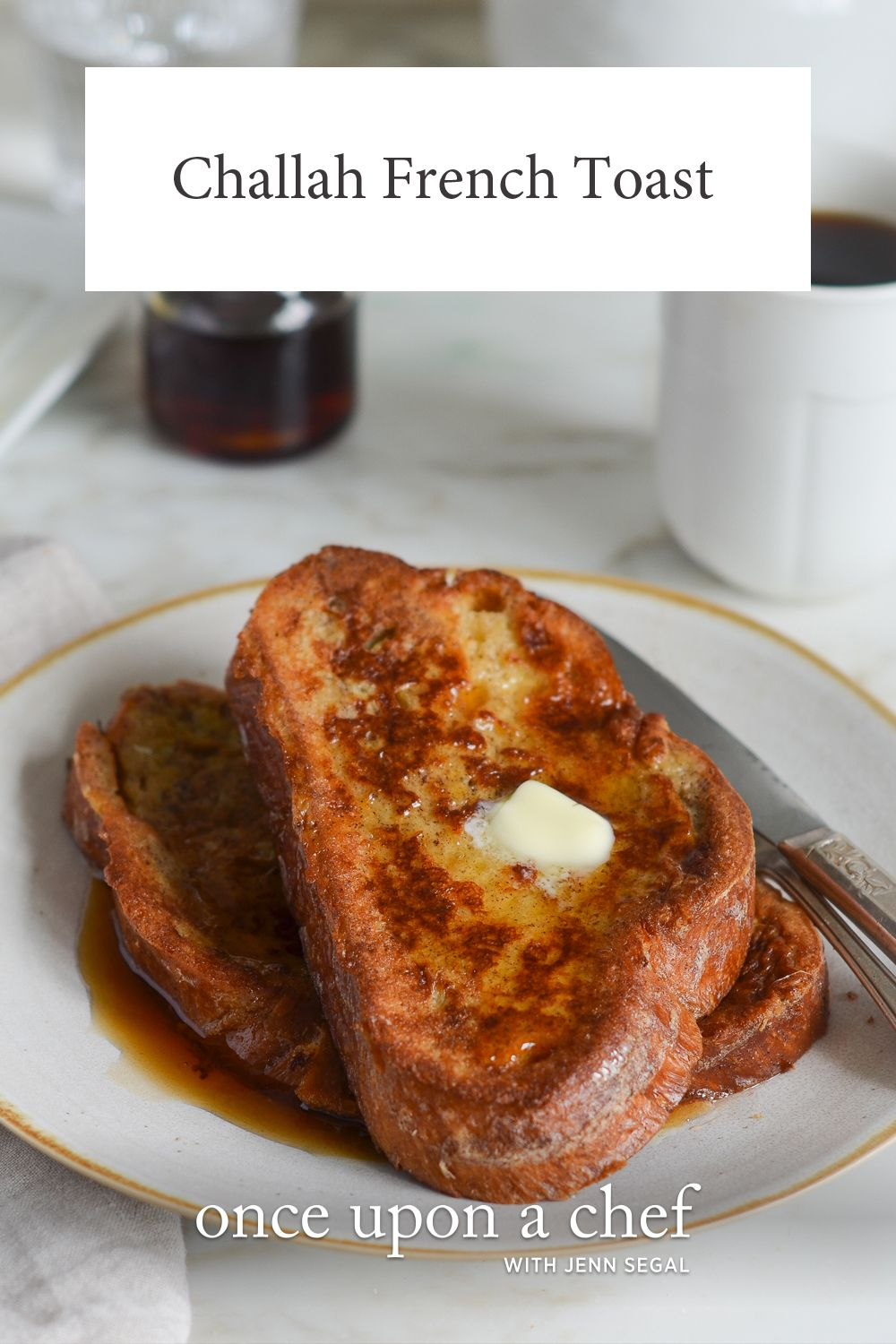 Photo of Challah French Toast For A Special Occasion – Once Upon a Chef