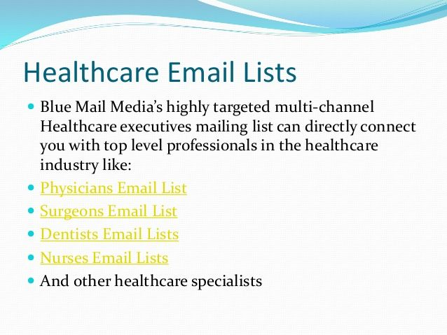 Physicians Mailing List Targeted Physicians Email Addresses More Http Www Bluemailmedia Com Physicians Ma Healthcare Executive Healthcare Industry Dentist