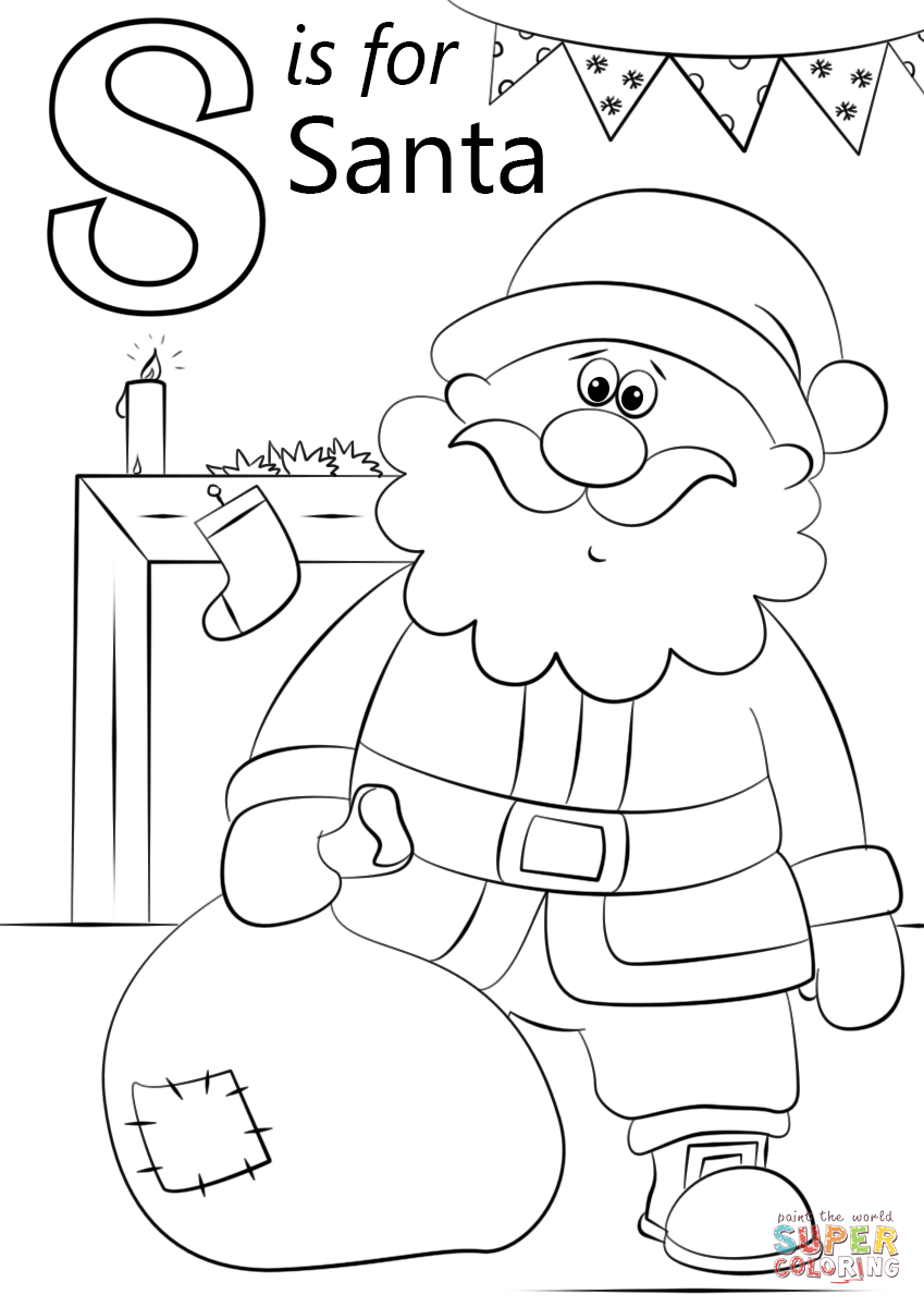 Letter S Is For Santa Super Coloring Santa Coloring Pages Kindergarten Coloring Pages Alphabet Coloring Pages
