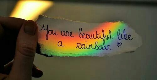 You are beautiful like a rainbow.