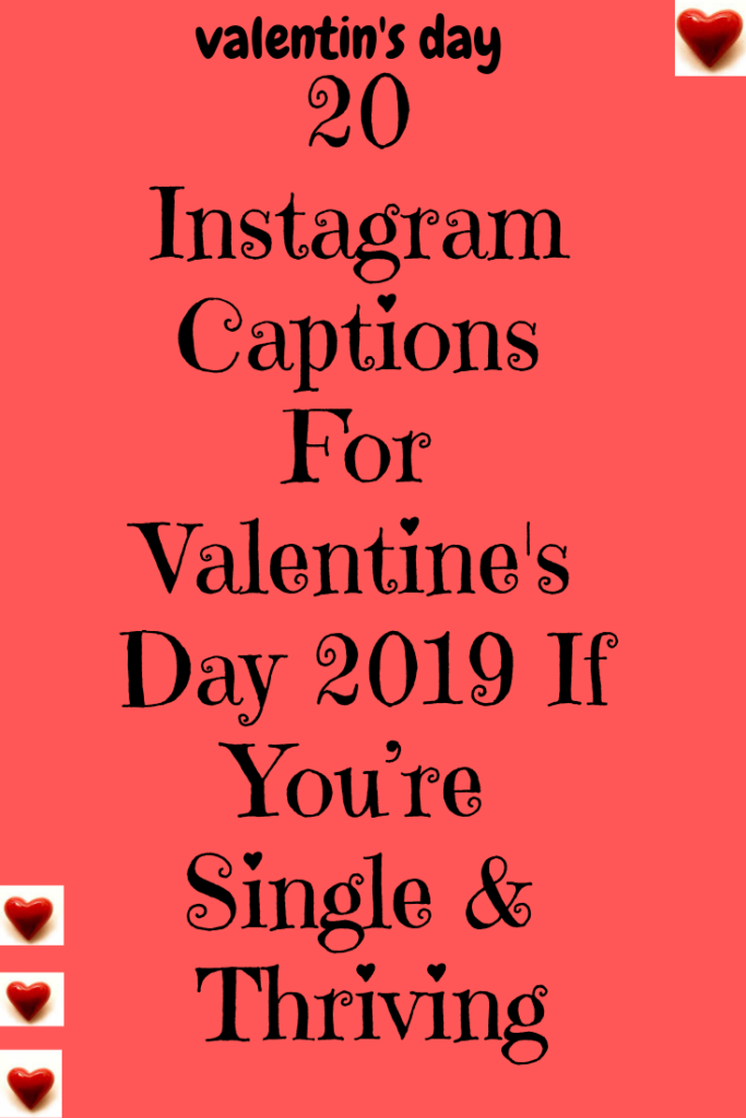 20 Instagram Captions For Valentine S Day 2019 If You Re Single Thriving Explore Catalog Instagram Captions Valentine S Day Captions Instagram Valentine