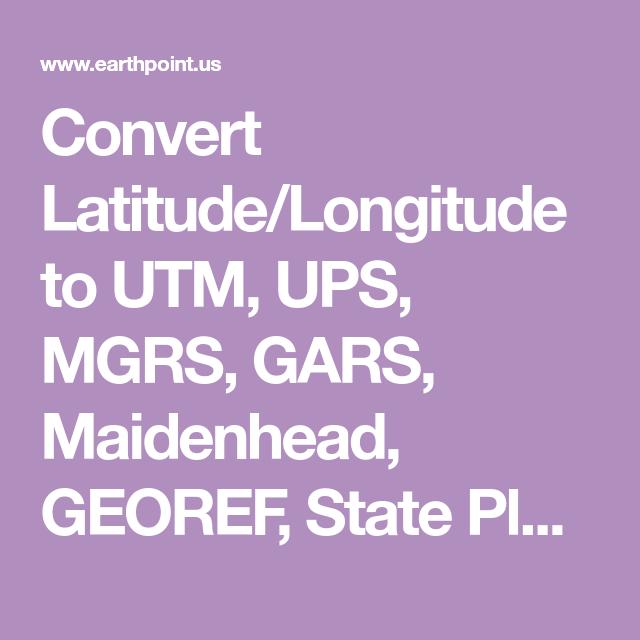 Convert Latitude/Longitude to UTM, UPS, MGRS, GARS