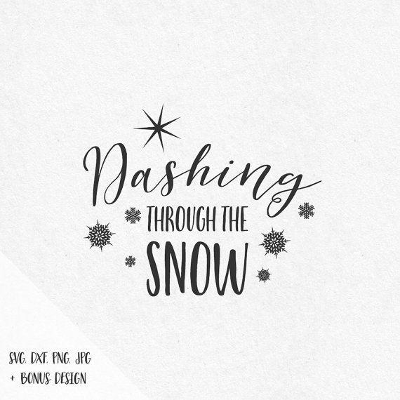 Dashing Through The Snow Svg Snowflakes Svg Christmas Svg Etsy Christmas Svg Files Christmas Svg Heat Transfer Vinyl Monogram