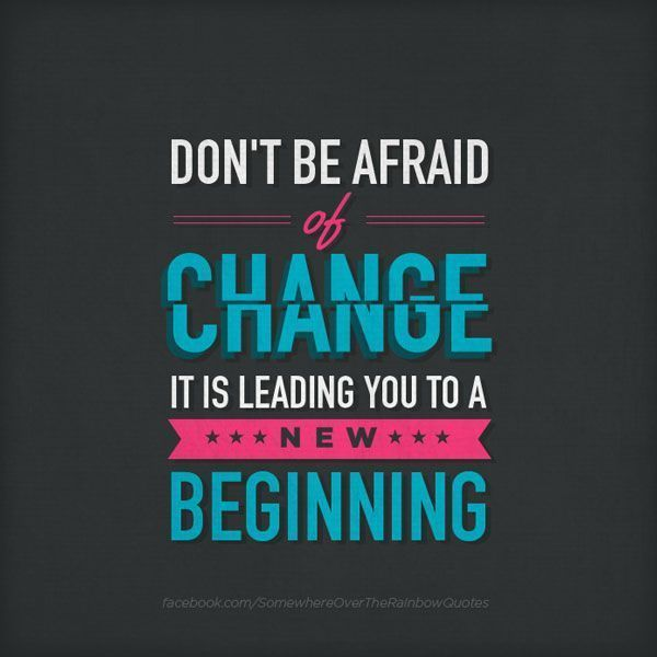 Positive Quotes About Change Alluring Don't Be Afraid .change Positive Vibes And Wisdom Design Ideas