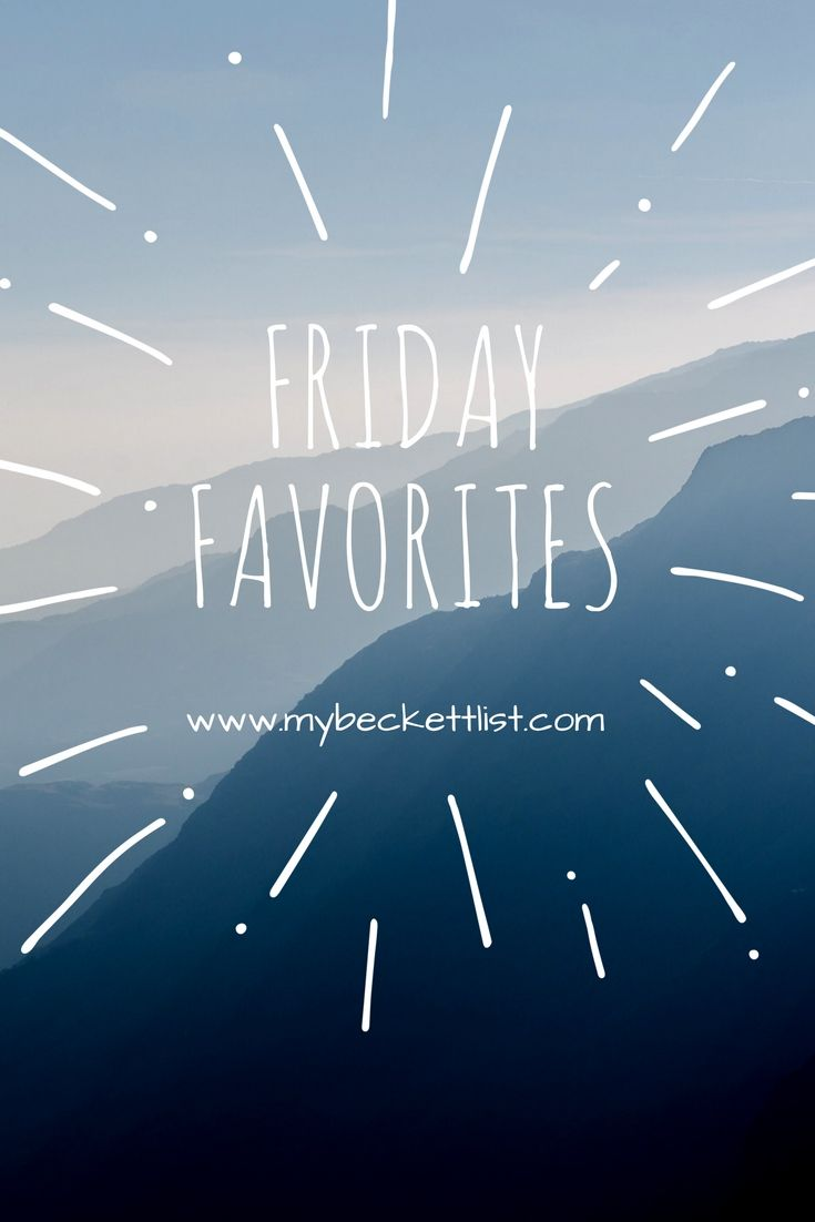 Friday Favorites Friday Favorites Parents As Teachers Favorite
