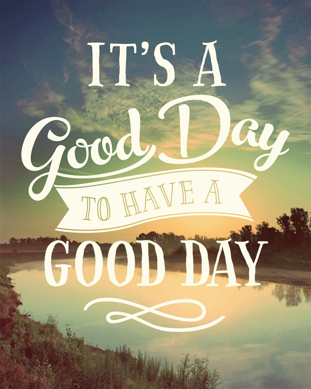 It\'s a Good Day to Have a Good Day Art Print | Quotes | Pinterest ...