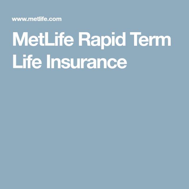 Metlife Car Insurance Quote Interesting Metlife Rapid Term Life Insurance  Insurance  Pinterest  Term . Decorating Inspiration