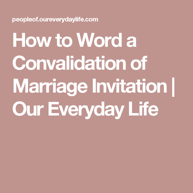 Wedding Altar Synonyms: How To Word A Convalidation Of Marriage Invitation