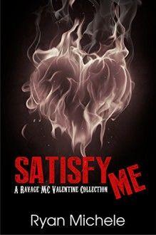 Satisfy Me-A Ravage MC Valentine Collection - Ryan Michele