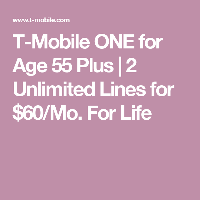 T Mobile One For Age 55 Plus 2 Unlimited Lines For 60 Mo For
