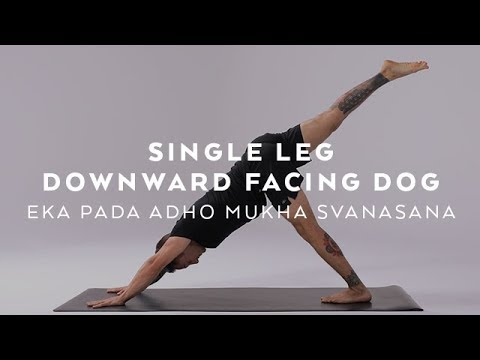 how to do single leg downward facing dog  eka pada adho