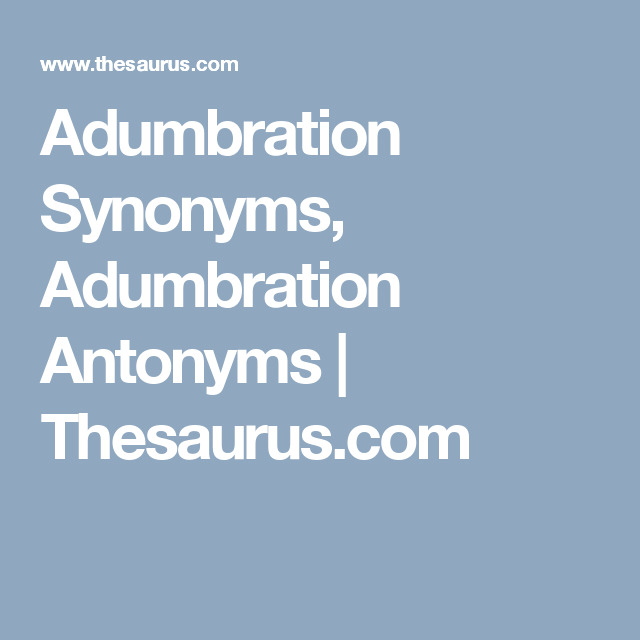 Adumbration Synonyms Adumbration Antonyms Thesauruscom Writing
