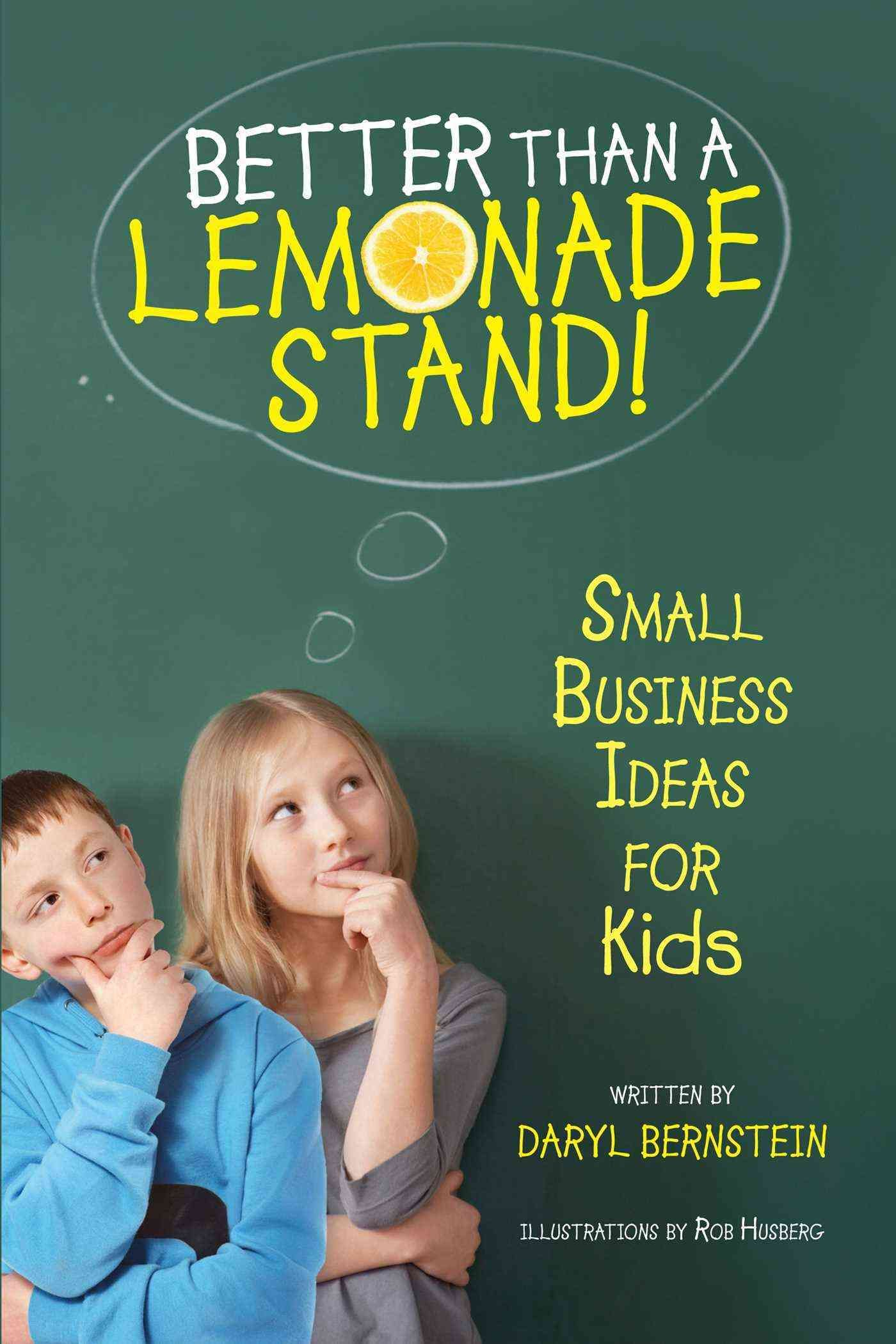 Better Than a Lemonade Stand! Small Business Ideas for