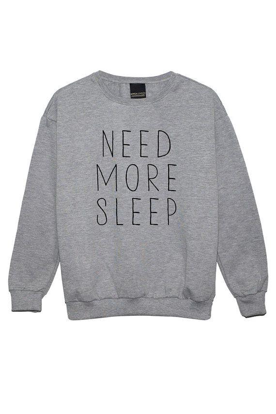 1a24435aa Need More Sleep Sweater Jumper Womens Ladies Fun Tumblr Hipster Swag ...