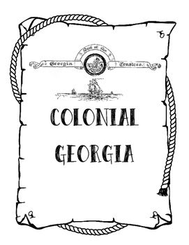 Georgia History: Colonial Georgia a Complete Notebook Unit