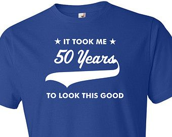 Funny 50th Birthday Shirt 50th Birthday Gift Gift For 50 Year Old ...