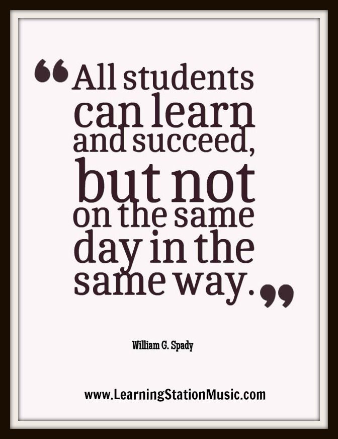 All Students Can Learn And Succeed But Not On The Same Day In The