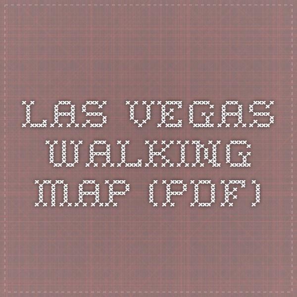 Las Vegas Walking Map Pdf Vegas Pinterest Vegas Las Vegas