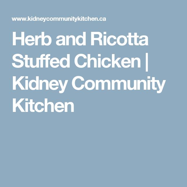 Herb and Ricotta Stuffed Chicken | Kidney Community Kitchen