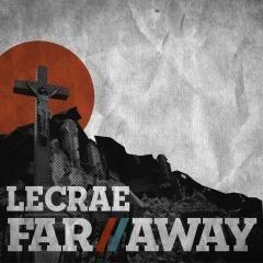 Far+Away+-+Lecrae (240×240)