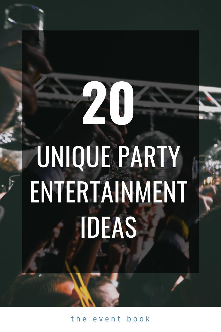 20 Unique Party Entertainment Ideas Dinner Party Activities Dinner Party Entertainment Party Entertainment