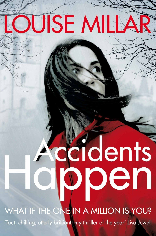 Accidents Happen  Louise Millar
