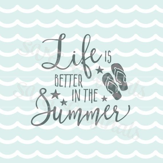 006011259 Life is better in the Summer SVG. Cricut Explore and more. Cut or  Printable. Life is Better Summer B