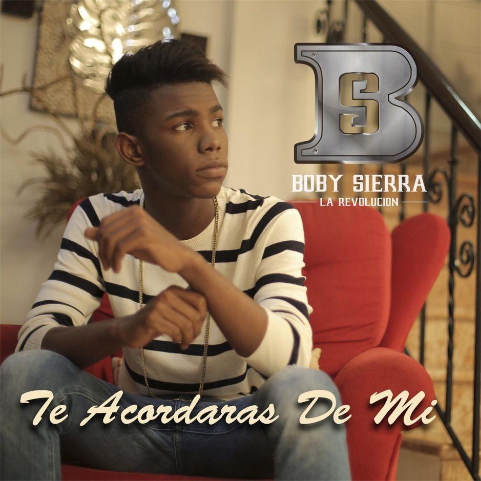Te Acordaras De Mi Single By Boby Sierra Affiliate Mi Single Boby De Affiliate In 2020 Songs Album Music