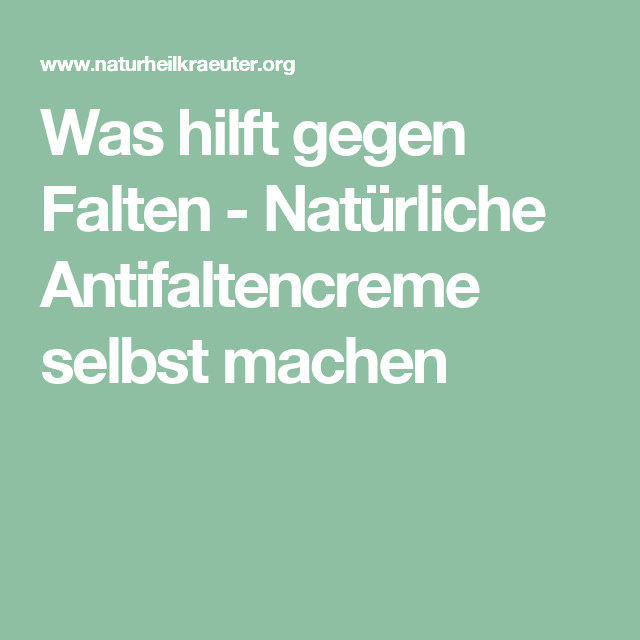 Was hilft gegen Falten - Natürliche Antifaltencreme selbst..