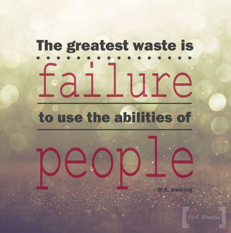 Deming Quote The Greatest Waste Is The Failure To Use The