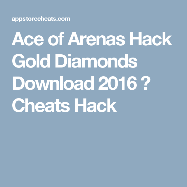 Ace of Arenas Hack Gold Diamonds Download 2016 ⋆ Cheats Hack Hack Tool, Ios  App