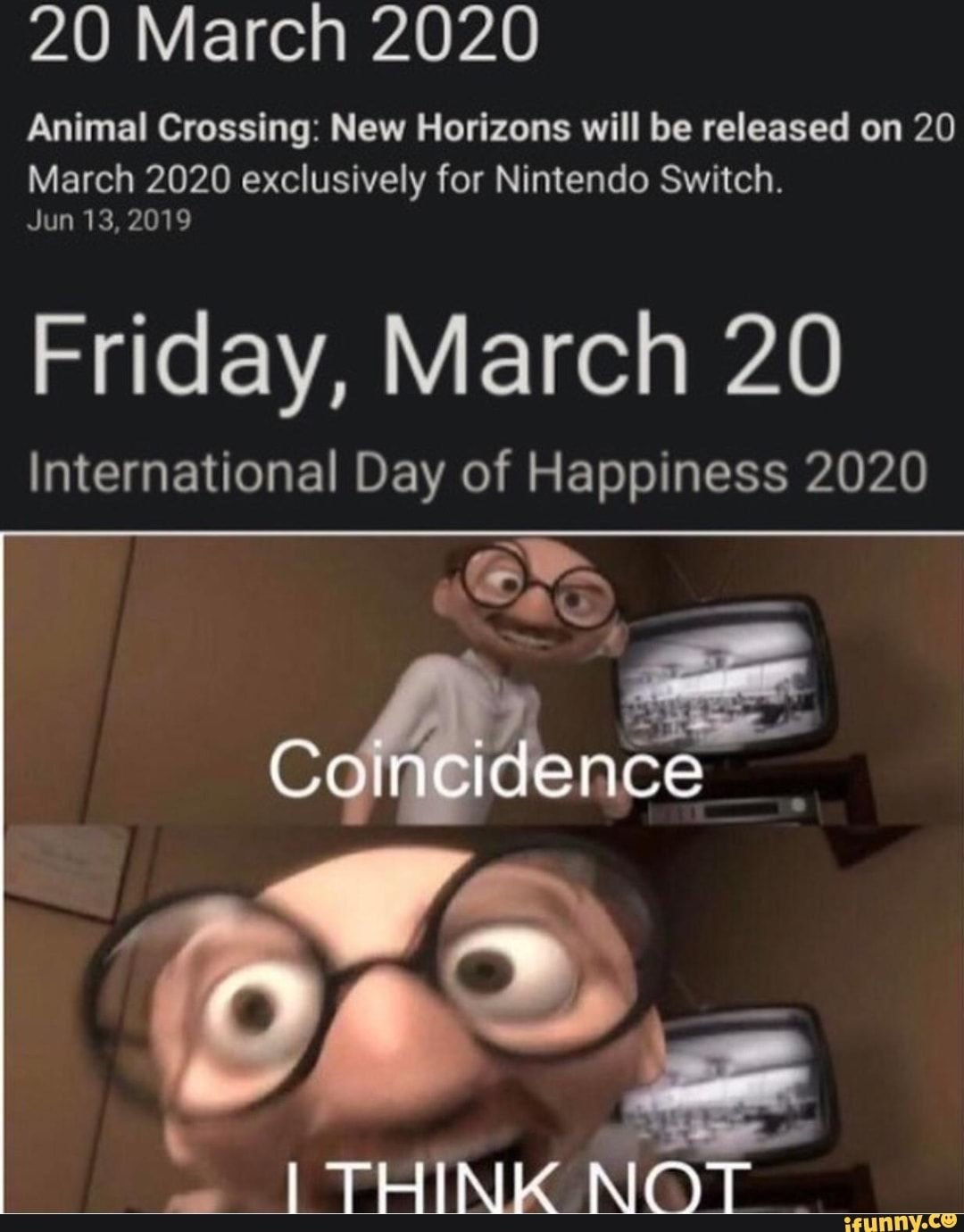 20 March 2020 Animal Crossing New Horizons Will Be Released On 20 March 2020 Exclusively For Nintendo Switch Jun 13 2019 Friday March 20 International Day O Animal Crossing Funny Animal Crossing Memes Animal Crossing