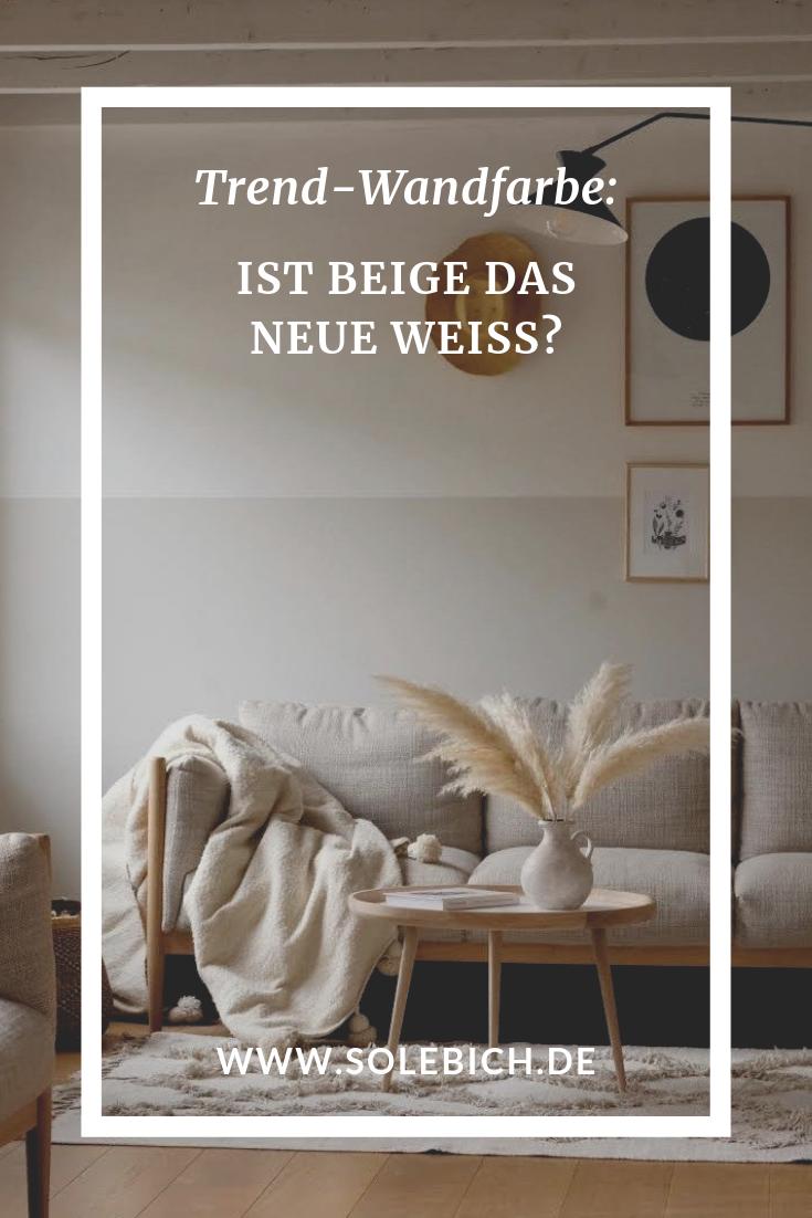 Trend Wandfarbe Ist Beige Das Neue Weiss Wandfarbe Beige Wohnzimmer Neutrale Wandfarbe