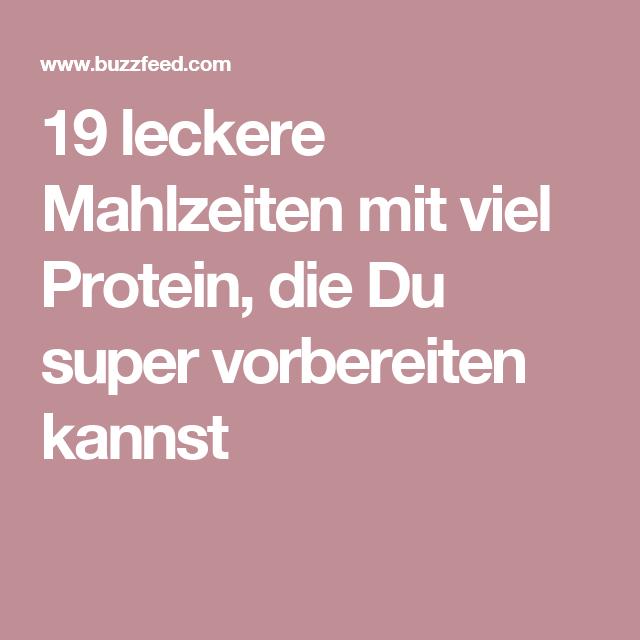 19 leckere Mahlzeiten mit viel Protein, die Du super vorbereiten kannst