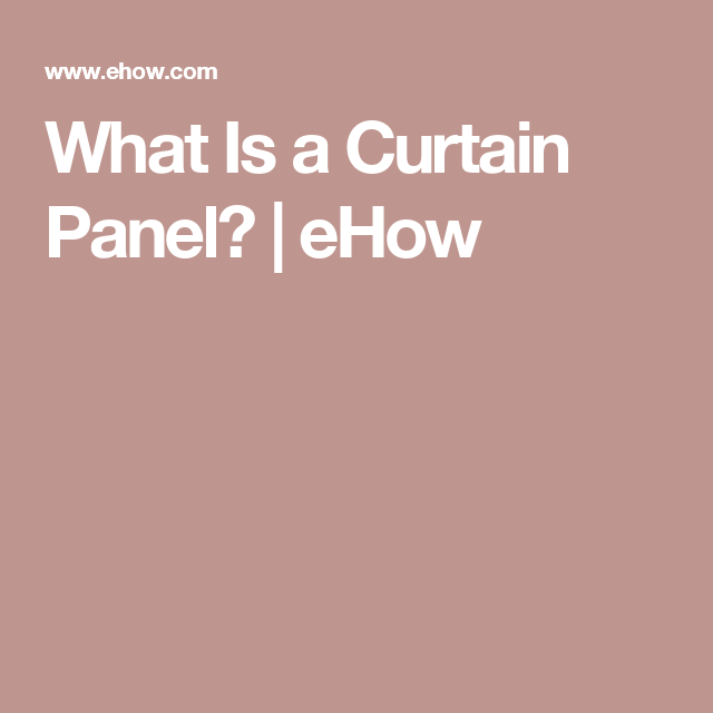 What Is A Curtain Panel Panel Curtains Curtains Paneling
