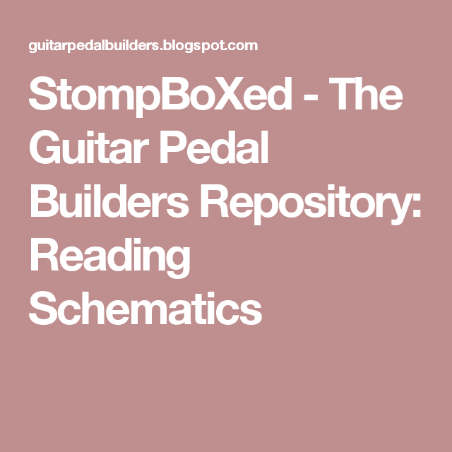 StompBoXed - The Guitar Pedal Builders Repository: Reading ...