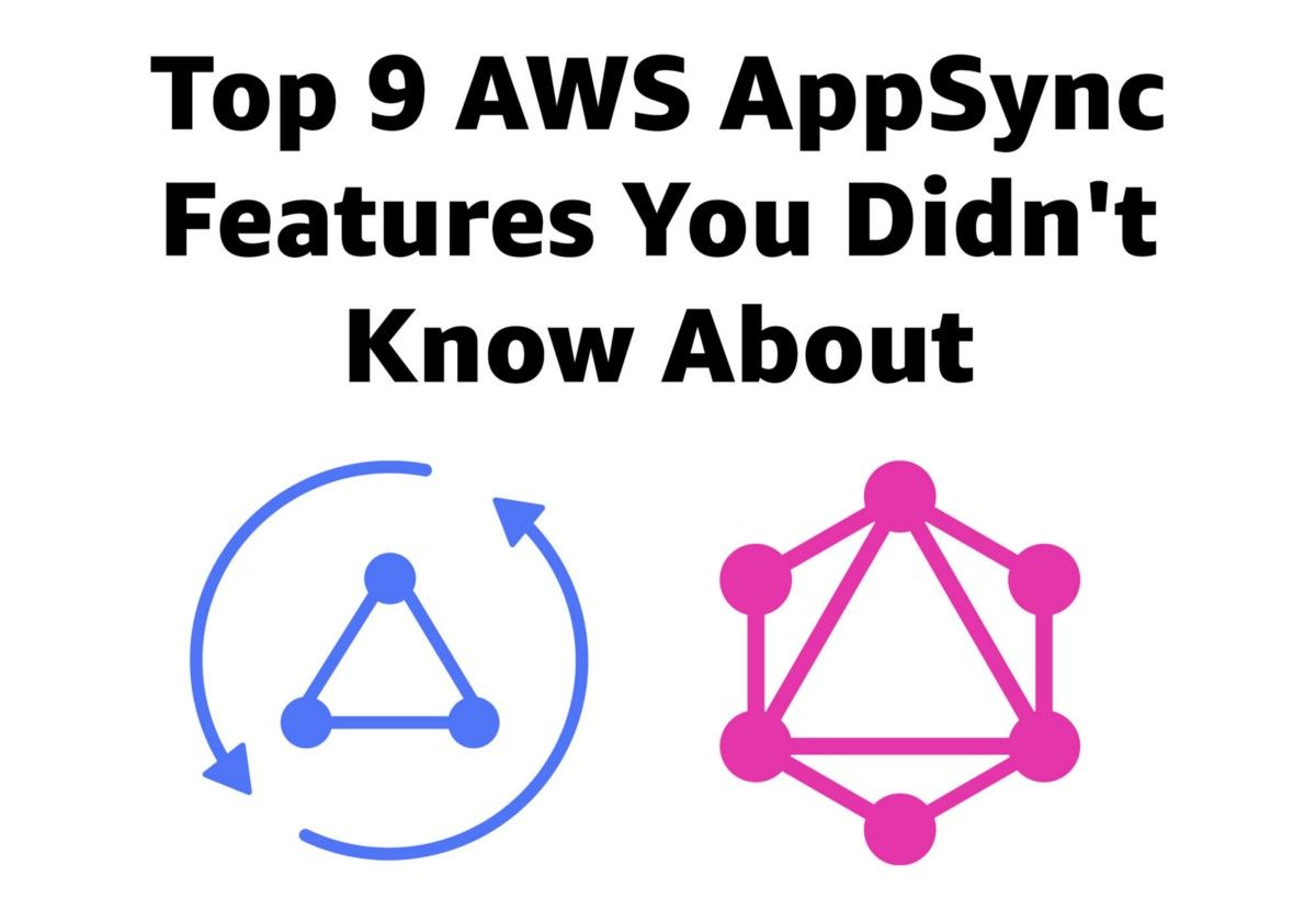 Top 9 AWS AppSync Features You Didnt Know About Open GraphQL
