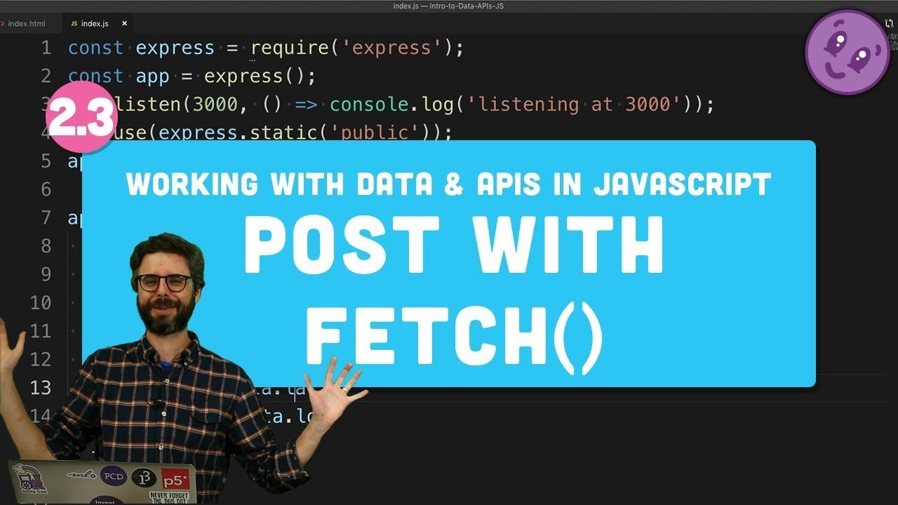 2.3 HTTP Post Request with fetch() Working with Data and