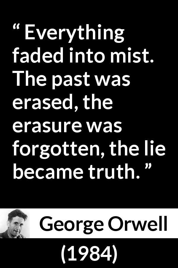 George Orwell Quote About Truth From 1984 1949 Sayings Orwell